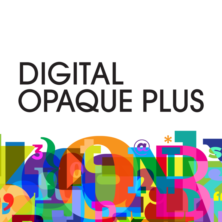 Digital Opaque Plus